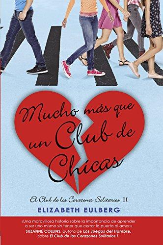 Mucho mas que un club de chicas (El Club de los Corazones Solitarios 2) (Sin límites)