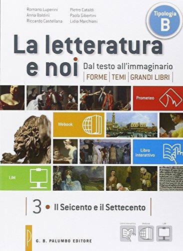 La letteratura e noi. Vol. 3-4LIM. Per la 4 classe delle Scuole superiori. Con e-book. Con espansione online. Con libro