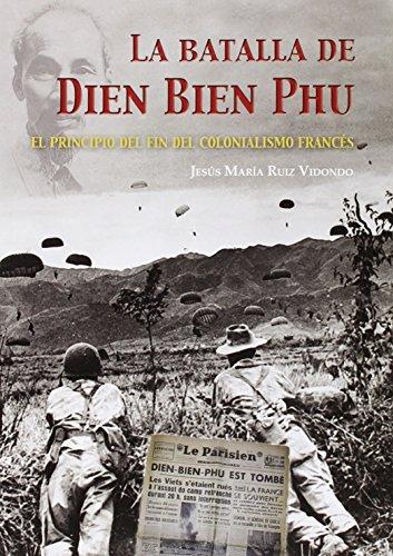 La Batalla De Dien Bien Phu (Clasicos (galland Books)) por Jesús María Ruiz Vidondo