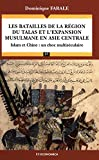 Les batailles de la région du Talas et l'expansion musulmane en Asie centrale (Campagnes & stratégies t. 57) - Format Kindle - 9782717862263 - 16,00 €