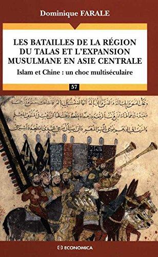 Les batailles de la région du Talas et l'expansion musulmane en Asie centrale