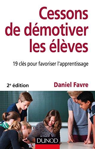 Cessons de démotiver les élèves - 2e éd. : 19 clés pour favoriser l'apprentissage (Psychologie et pédagogie)