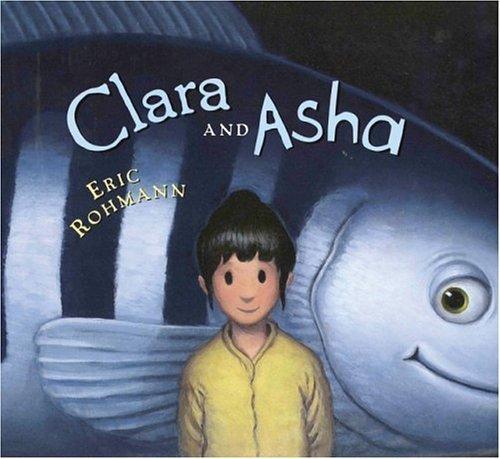 Clara and Asha by Eric Rohmann (2005-08-01)