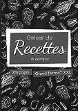 Cahier de recettes à remplir: 220 pages grand format A4 à compléter - 2 pages par recette - cadeau original