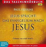 Jesus spricht:: Das Evangelium nach Jesus. Ein neues Testament für unsere Zeit. Das Taschenhörbuch