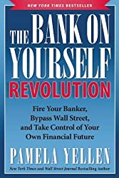 The Bank On Yourself Revolution: Fire Your Banker, Bypass Wall Street, and Take Control of Your Own Financial Future by Pamela Yellen (2014-02-11)