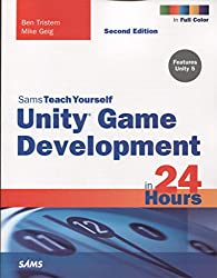Unity Game Development in 24 Hours, Sams Teach Yourself (Sams Teach Yourself...in 24 Hours (Paperback))