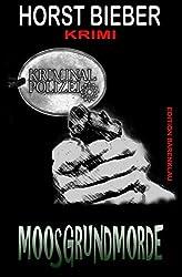 Moosgrundmorde: Krimi: Cassiopeiapress Thriller/ Edition Bärenklau (German Edition)