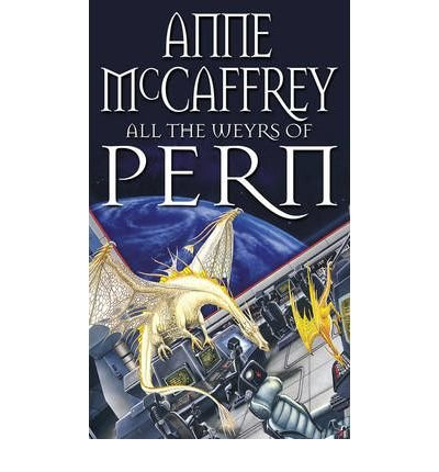 [(All the Weyrs of Pern)] [ By (author) Anne McCaffrey ] [September, 1992]