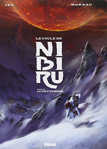Le Cycle de Nibiru - Tome 02 : La fin d'un monde