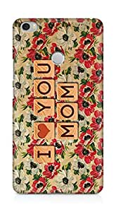 Amez designer printed 3d premium high quality back case cover for Xiaomi Mi Max (I Love You Mom Texture)