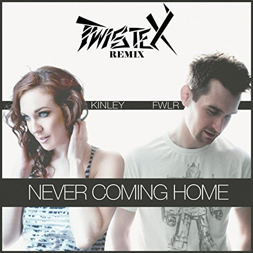 never-coming-home-twistex-remix-feat-kinley