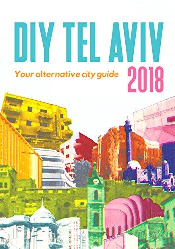 DIY Tel Aviv: Your Alternative City Guide 2018 (English Edition)