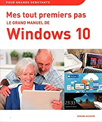 Mes tout premiers pas - Le grand manuel de Windows de Windows 10