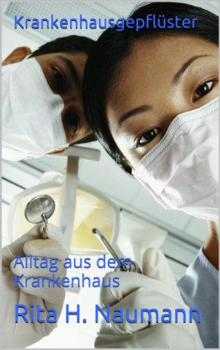 Krankenhausgepflüster: Alltag aus dem Krankenhaus