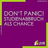 Don't Panic! Studienabbruch als Chance (Studieren im Quadrat)