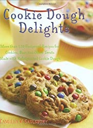 Cookie Dough Delights: More Than 150 Foolproof Recipes for Cookies, Bars and Other Treats Made with Refrigerated Cookie Dough by Camilla Saulsbury (2004-05-02)