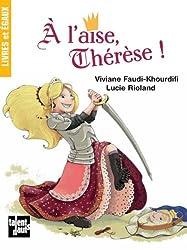 A l'aise Thérèse !