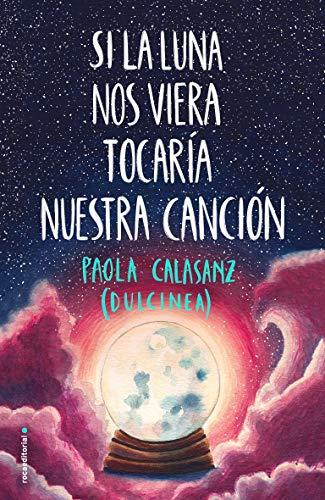 Si la luna nos viera tocaría nuestra canción (Serie Luna)