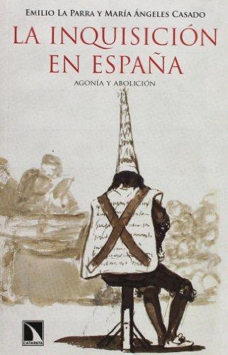 La Inquisición En España. Agonía Y Abolición (Mayor) por Emilio Laparra