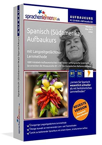 Spanisch (Südamerika)-Aufbaukurs: Lernstufen B1+B2. Lernsoftware auf CD-ROM+MP3-Audio-CD für...