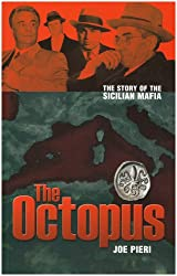 The Octopus: The Rise and Rise of the Sicilian Mafia