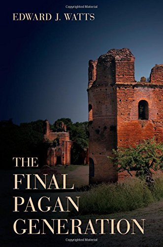 The Final Pagan Generation (Transformation of the Classical Heritage) by Edward J. Watts (2015-02-06)