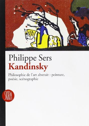 Kandinsky : Philosophie de l'art abstrait : peinture, poésie, scénographie por Philippe Sers