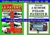 LE PATENTI SUPERIORI - TEORIA e QUIZ Ministeriali per la Patente D1, D1E, D, DE alla luce della normativa vigente