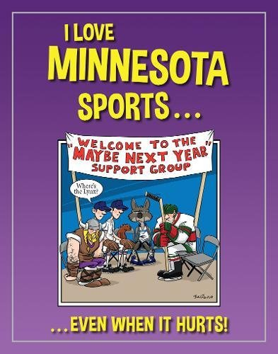 I Love Minnesota Sports: ...Even When It - Sport Minnesota