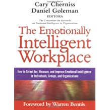 The Emotionally Intelligent Workplace: How to Select for, Measure and Improve Emotional Intelligence in Individuals, Groups and Organization (Jossey Bass Business & Management Series)