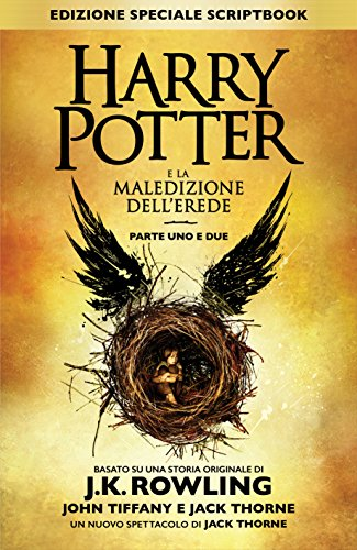 Harry Potter e la Maledizione dell'Erede Parte Uno e Due (Edizione Speciale Scriptbook) di [Rowling, J.K., Tiffany,John, Thorne,Jack]