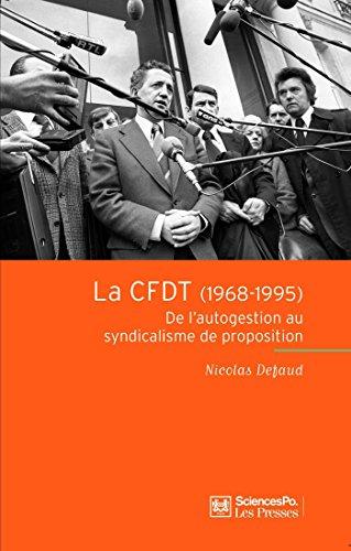 La CFDT (1968-1995): De l'autogestion au syndicalisme de proposition