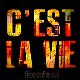 C'est La Vie (French Version Remix)