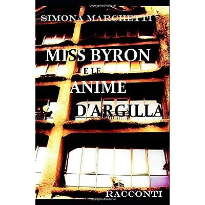 Miss Byron E Le Anime D'argilla