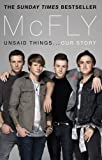 McFly: Unsaid Things . . . Our Story by McFly (2013-11-01)