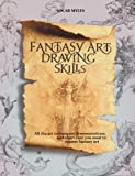 Fantasy Art Drawing Skills: All the Art Techniques, Demonstrations, and Short Cuts You Need to Master Fantasy Art by Socar Myles (2012-03-01)