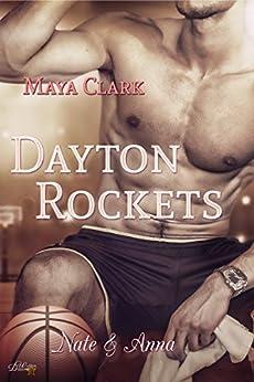 Dayton Rockets: Nate Und Anna (dayton Rockets Reihe 2) por Maya Clark