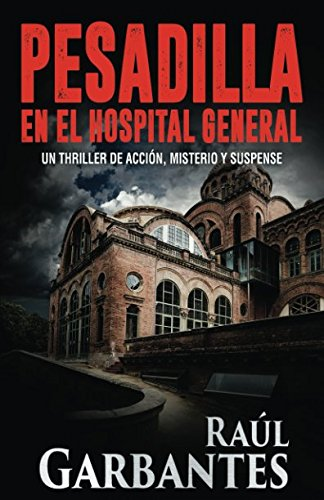 Pesadilla en el Hospital General por Raúl Garbantes
