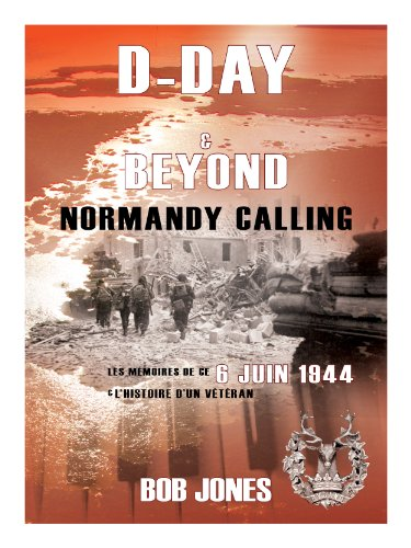 D-Day & Beyond, Normandy Calling (English Edition)