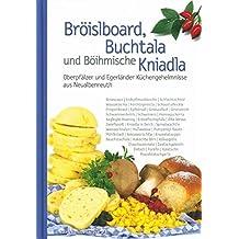 Bröislboard, Buchtala und Böihmische Kniadla: Oberpfälzer und Egerländer Küchengeheimnisse aus Neualbenreuth