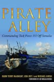 Pirate Alley: Commanding Task Force 151 off Somalia