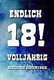 Endlich 18!: Volljährig - Gästebuch zum ausfüllen - Zum Eintragen von Glückwünschen oder einfach nur als Notizbuch als Geschenk zum Geburtstag