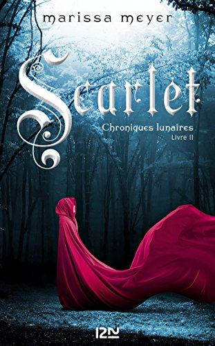 Chroniques lunaires - livre 2, Scarlet par [MEYER, Marissa]