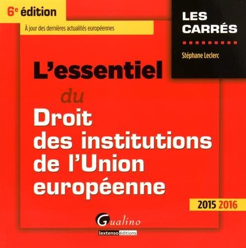 L'essentiel du droit des institutions de l'Union européenne 2015-2016