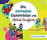 Die sch?nsten Geschichten von Astrid Lindgren (3CD): Lesungen und H?rspiele, ca. 150 Min.