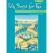Folk Songs for Two: 11 Folk Songs Arranged for Two Voices and Piano for Recitals, Concerts, and Contests