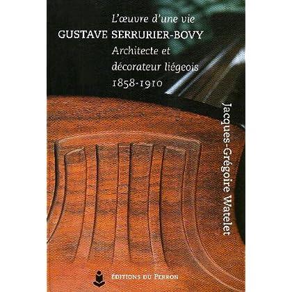 Gustave Serrurier-Bovy, l'oeuvre d'une vie