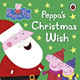 Peppa Pig: Peppa's Christmas Wish (Board book)