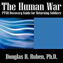 The Human War: PTSD Recovery Guide for Returning Soldiers